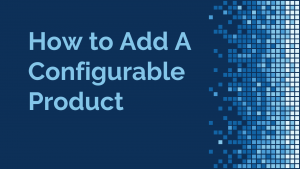 thumbnail_how_to_add_a_configurable_product_in_eRep_CPQ