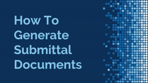 how-to-generate-submittal-documents